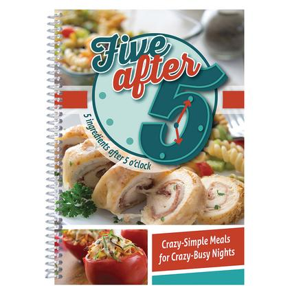 Five After Five 5 Ingredients After 5 OClock Cookbook