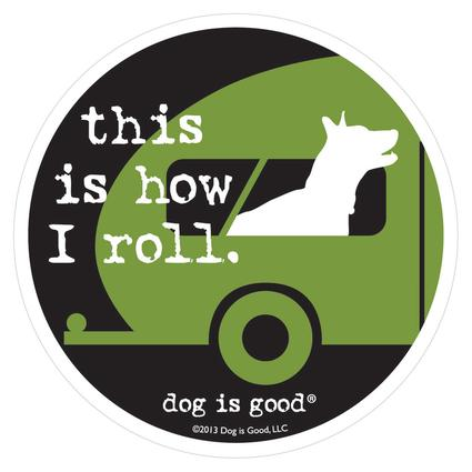 Dog is Good, This Is How I Roll Sticker