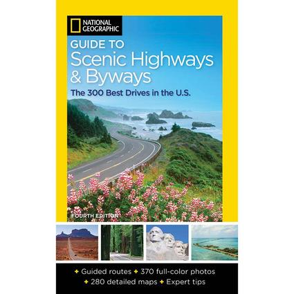 National Geographic Guide to Scenic Highways and Byways, 4th Ed.